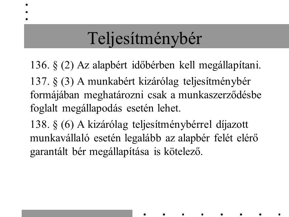 Teljesítménybér 136.§ (2) Az alapbért időbérben kell megállapítani.