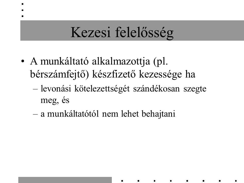 Kezesi felelősség A munkáltató alkalmazottja (pl.