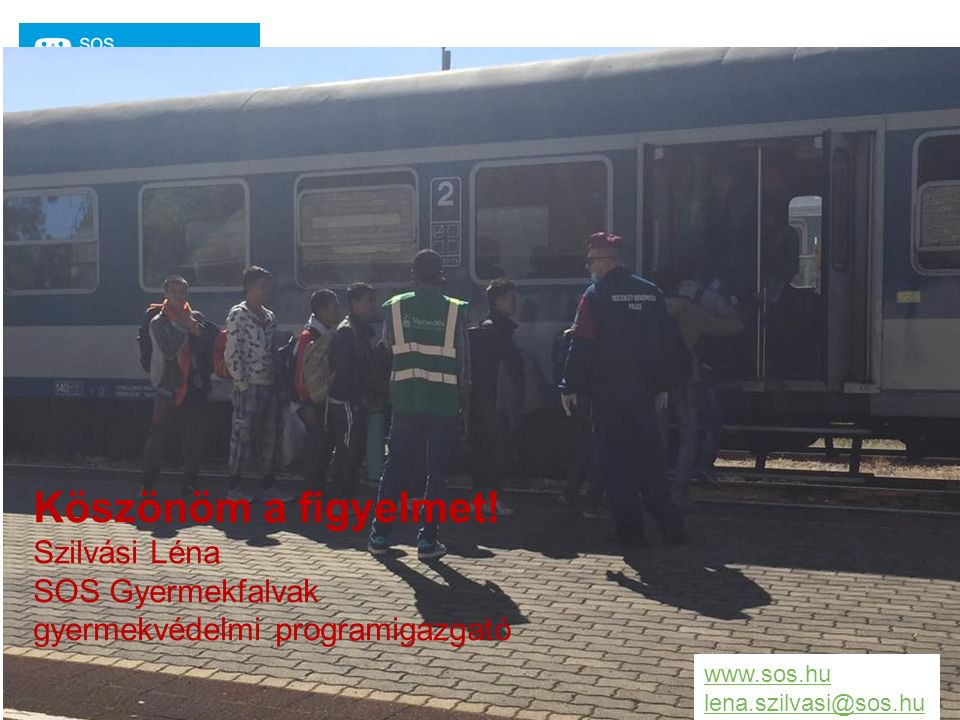 Köszönöm a figyelmet! Szilvási Léna SOS Gyermekfalvak gyermekvédelmi programigazgató www.sos.hu lena.szilvasi@sos.hu