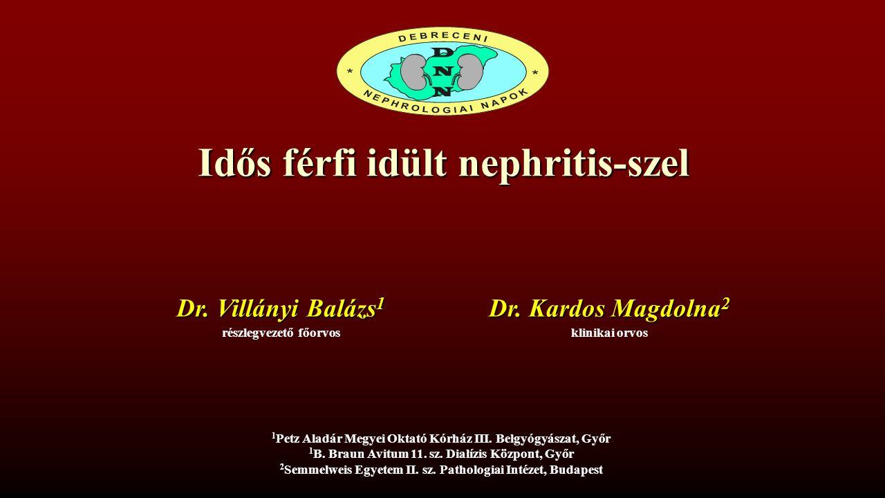 Idős férfi idült nephritis-szel részlegvezető főorvos Dr.