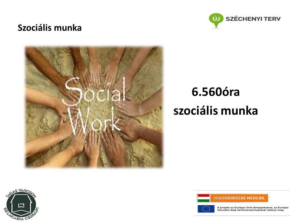 Szociális munka 6.560óra szociális munka