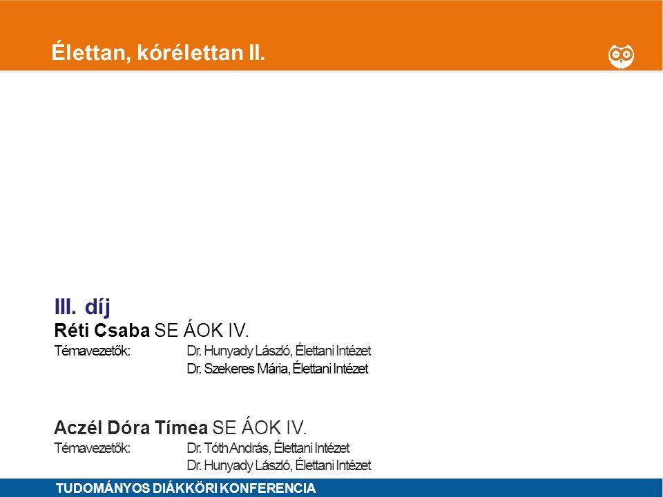 1 Élettan, kórélettan II. I. díj Móré Dorottya SE ÁOK VI. - Panta Cecília Rita SE ÁOK IV. OTDK jelölt Témavezetők: Dr. Benyó Zoltán, Klinikai Kísérlet
