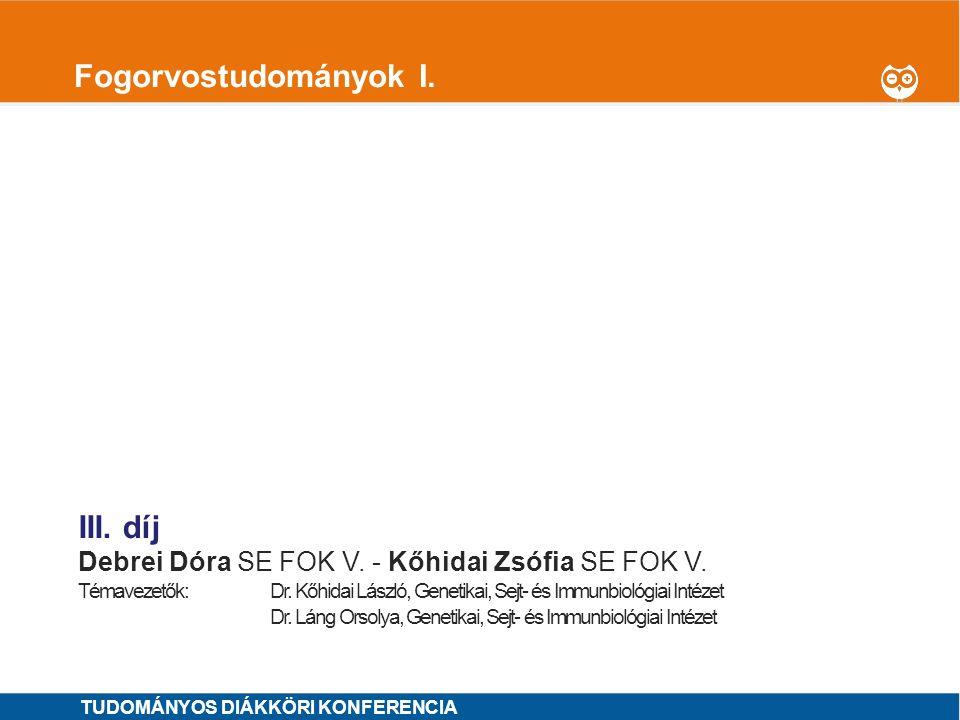 1 Fogorvostudományok I.I. díj Kesjár Katinka Zsanett SE FOK V.