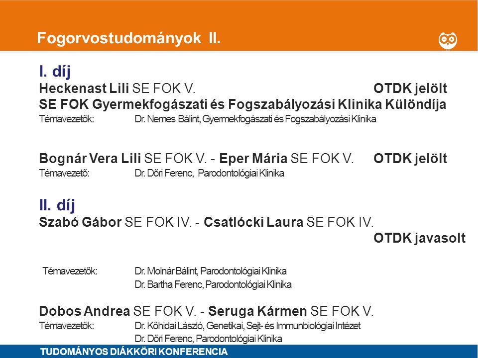 1 Fogorvostudományok III.I. díj MINTA ÁRON SE ÁOK VI.