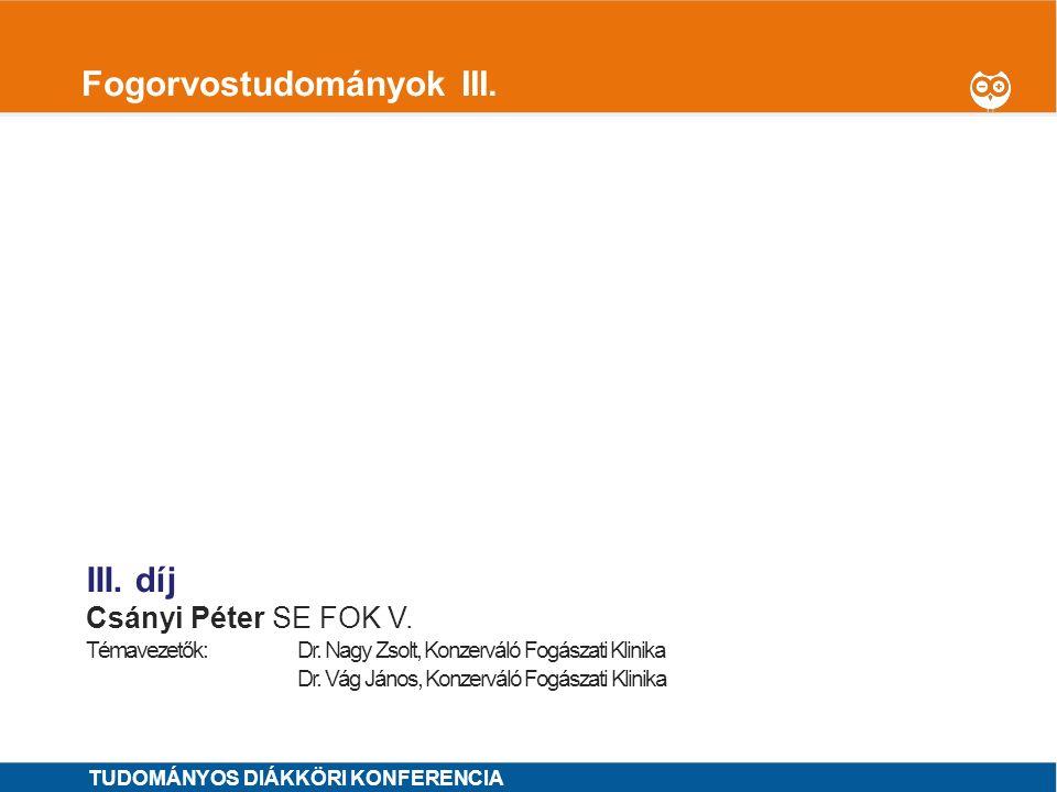 1 Fogorvostudományok III.I. díj Marton Viktória SE FOK IV.