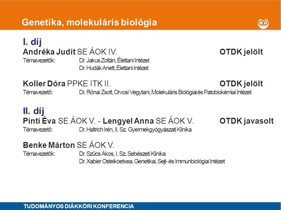 1 Genetika, molekuláris biológia I. díj Andréka Judit SE ÁOK IV.OTDK jelölt Témavezetők: Dr. Jakus Zoltán, Élettani Intézet Dr. Hudák Anett, Élettani