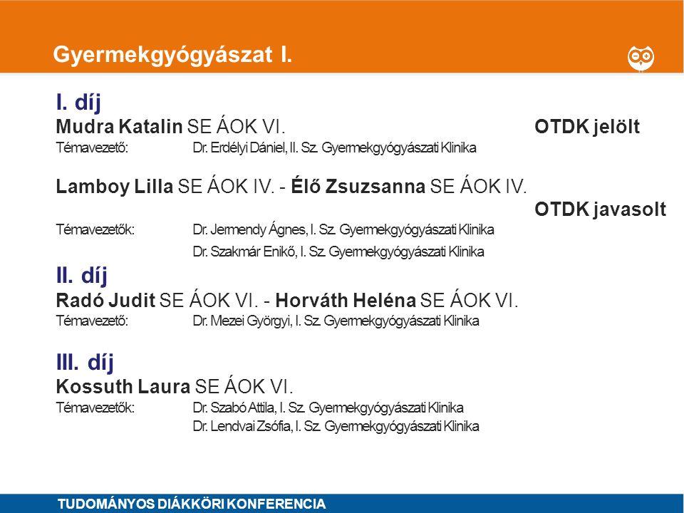 1 Gyermekgyógyászat II.I. díj Jenei Kinga SE ÁOK VI.OTDK jelölt Témavezető: Dr.