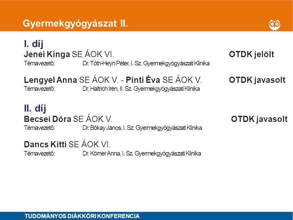 1 Gyermekgyógyászat III.I. díj Veres-Székely Apor PTE ETK II.OTDK jelölt Témavezetők: Dr.