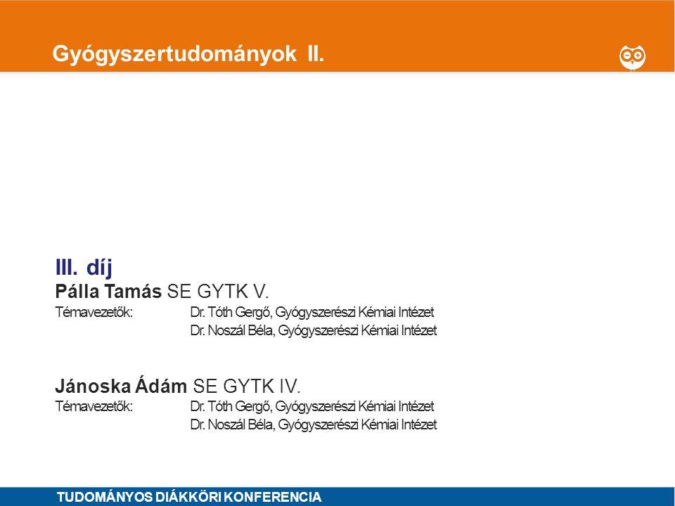 1 Gyógyszertudományok II. I. díj Szilvay András SE GYTK IV.OTDK jelölt Témavezetők: Dr. Mirzahosseini Arash, Gyógyszerészi Kémiai Intézet Dr. Noszál B