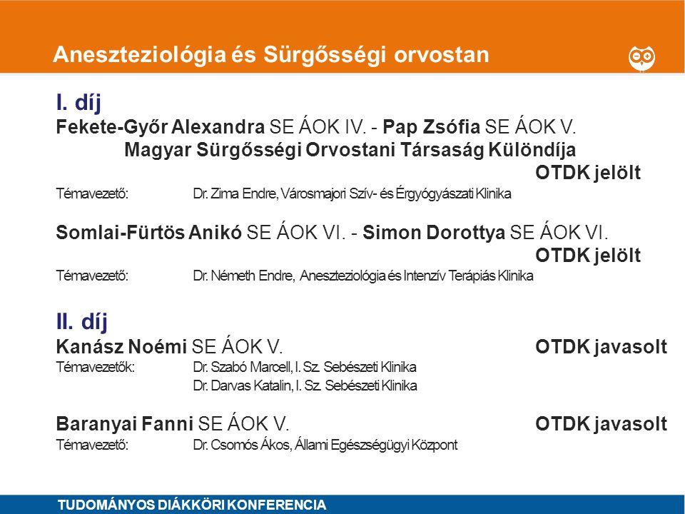 1 Anyagcsere, endokrinológia, hematológia I.I. díj Kiss Richárd SE ÁOK VI.