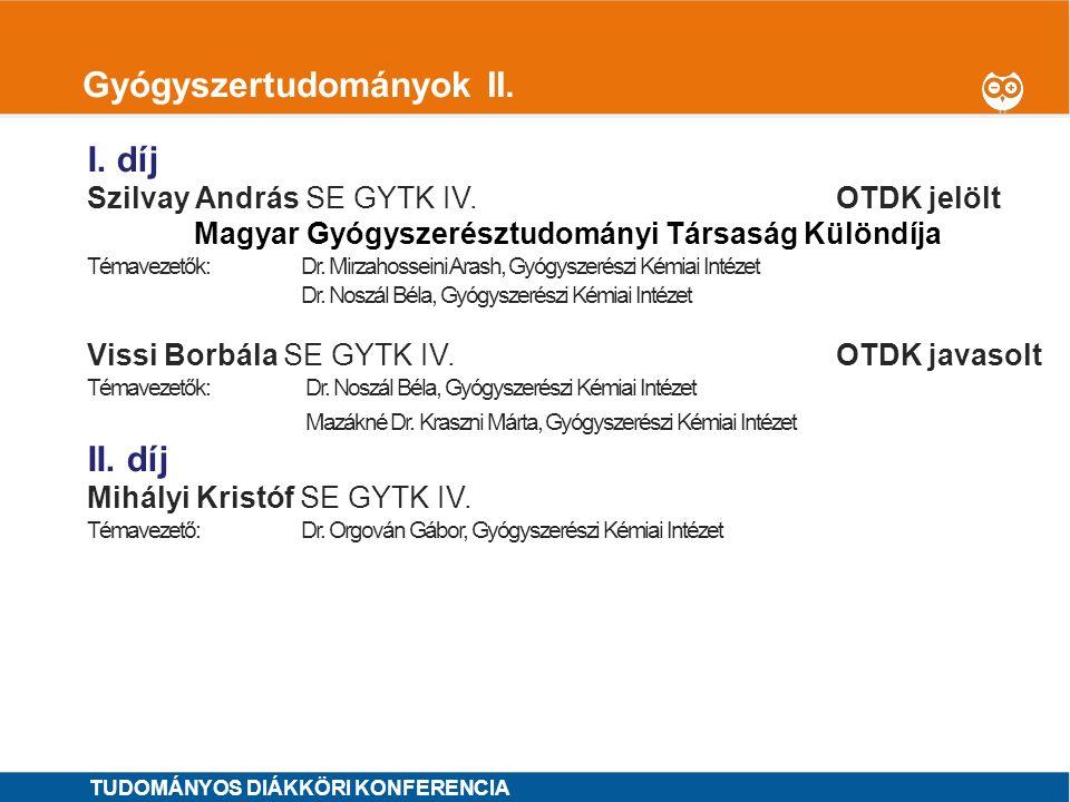 1 Gyógyszertudományok II. I. díj Szilvay András SE GYTK IV.OTDK jelölt Magyar Gyógyszerésztudományi Társaság Különdíja Témavezetők: Dr. Mirzahosseini