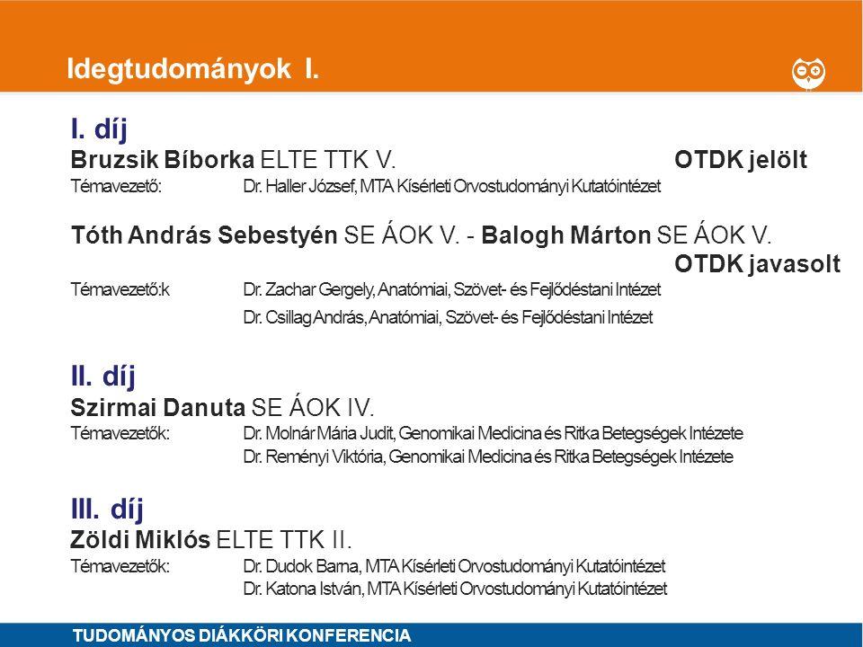 1 Idegtudományok II.I. díj Rácz Frigyes Sámuel SE ÁOK VI.OTDK jelölt Témavezetők: Dr.