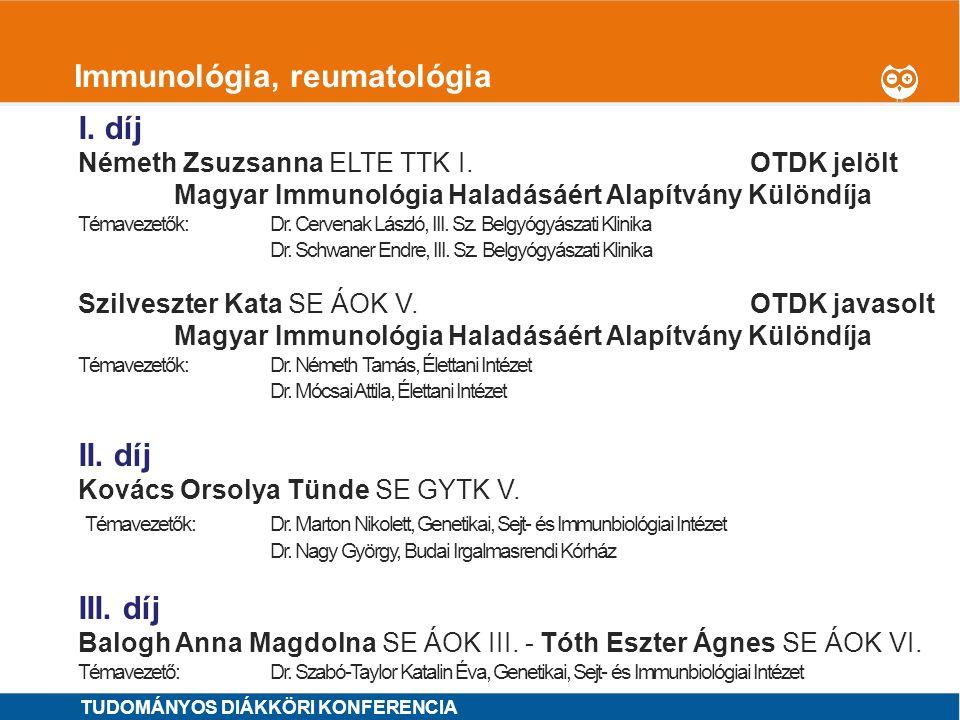 1 Immunológia, reumatológia I. díj Németh Zsuzsanna ELTE TTK I.OTDK jelölt Magyar Immunológia Haladásáért Alapítvány Különdíja Témavezetők: Dr. Cerven
