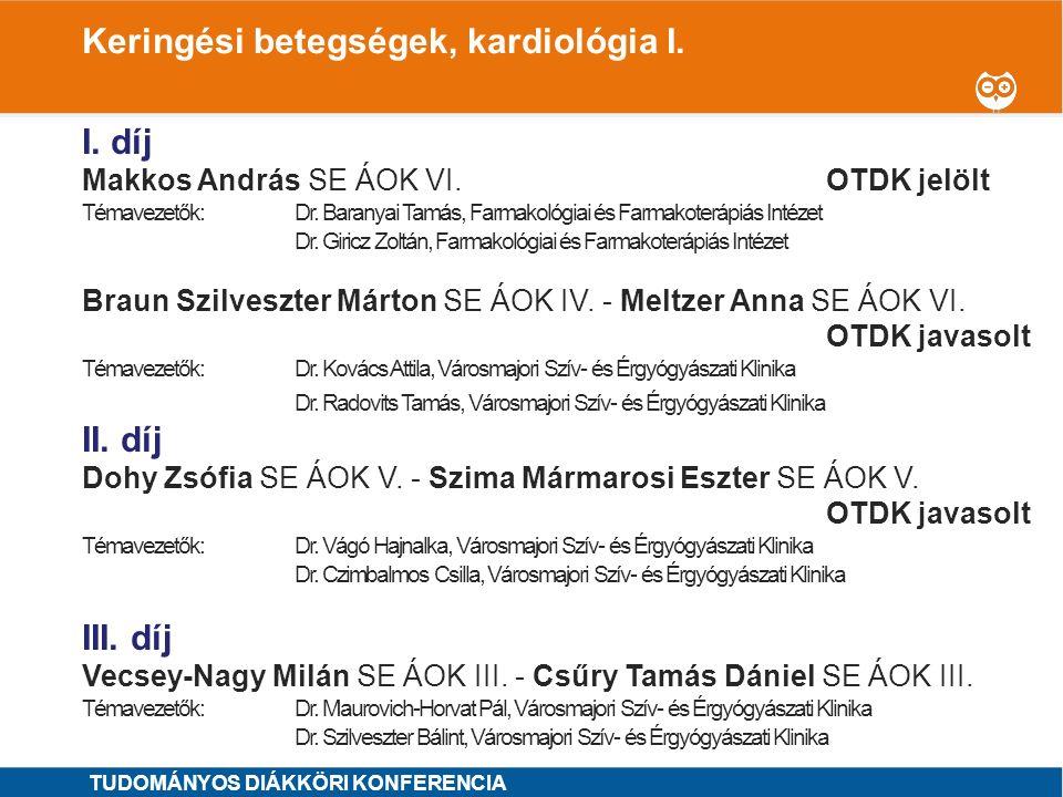 1 I. díj Makkos András SE ÁOK VI.OTDK jelölt Témavezetők: Dr. Baranyai Tamás, Farmakológiai és Farmakoterápiás Intézet Dr. Giricz Zoltán, Farmakológia