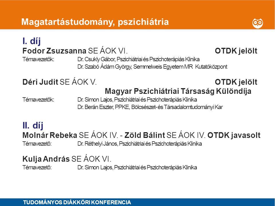 1 Magatartástudomány, pszichiátria I. díj Fodor Zsuzsanna SE ÁOK VI.OTDK jelölt Témavezetők: Dr. Csukly Gábor, Pszichiátriai és Pszichoterápiás Klinik