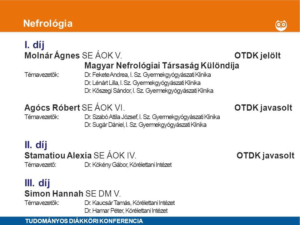 1 Nefrológia I. díj Molnár Ágnes SE ÁOK V.OTDK jelölt Magyar Nefrológiai Társaság Különdíja Témavezetők: Dr. Fekete Andrea, I. Sz. Gyermekgyógyászati
