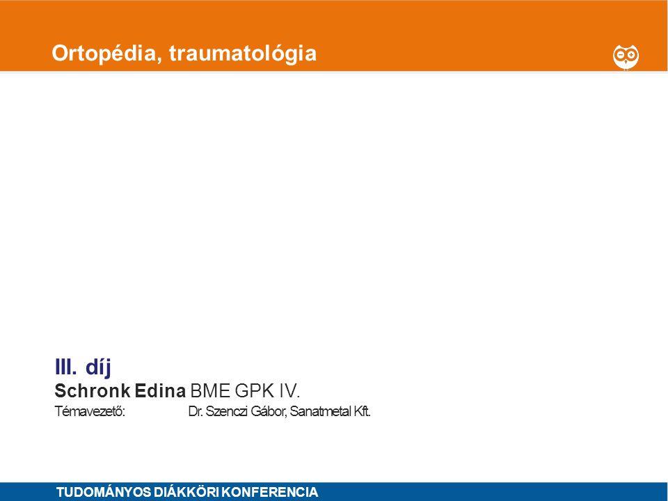 1 Ortopédia, traumatológia I.díj Biczó Ádám SE ÁOK VI.