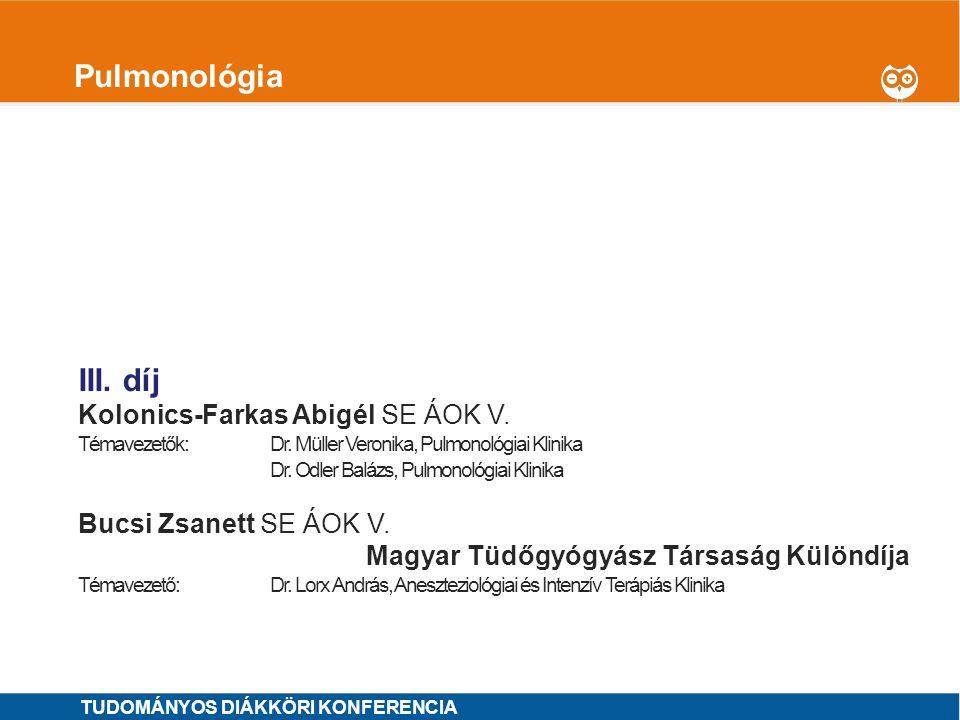 1 Pulmonológia I.díj Kornafeld Anna SE ÁOK VI. - Somogyi Vivien SE ÁOK IV.