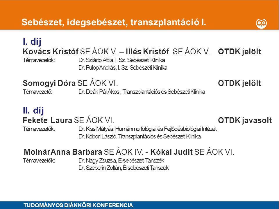 1 Sebészet, idegsebészet, transzplantáció II.I. díj MINTA ÁRON SE ÁOK VI.