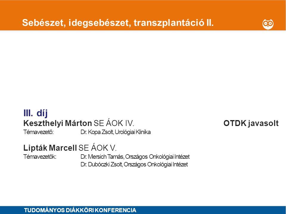1 Sebészet, idegsebészet, transzplantáció II.I. díj Sayour Alex Ali SE ÁOK IV.