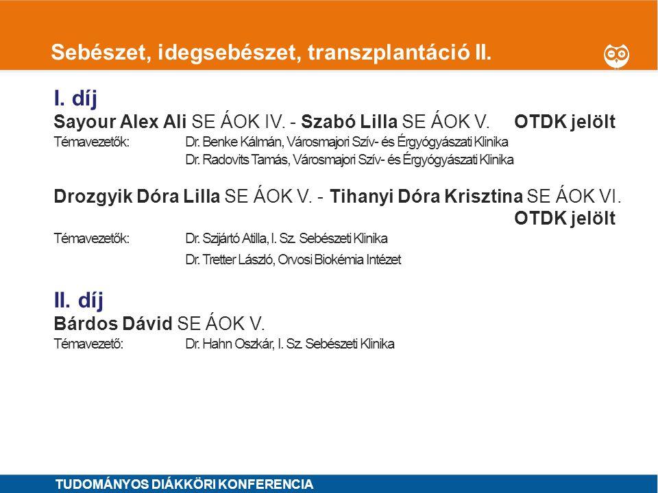 1 Sebészet, idegsebészet, transzplantáció III.I. díj MINTA ÁRON SE ÁOK VI.