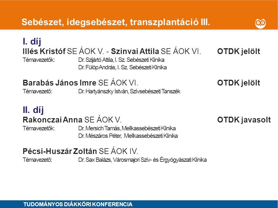1 Sejtbiológia, sejtélettan I.díj Krausz Máté SE ÁOK IV.OTDK jelölt Témavezetők: Dr.