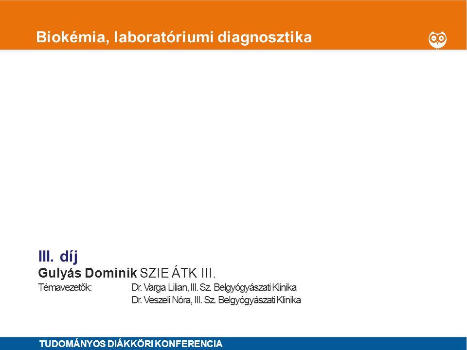 1 Biokémia, laboratóriumi diagnosztika I.díj Doleschall Anna Dorottya SE ÁOK IV.