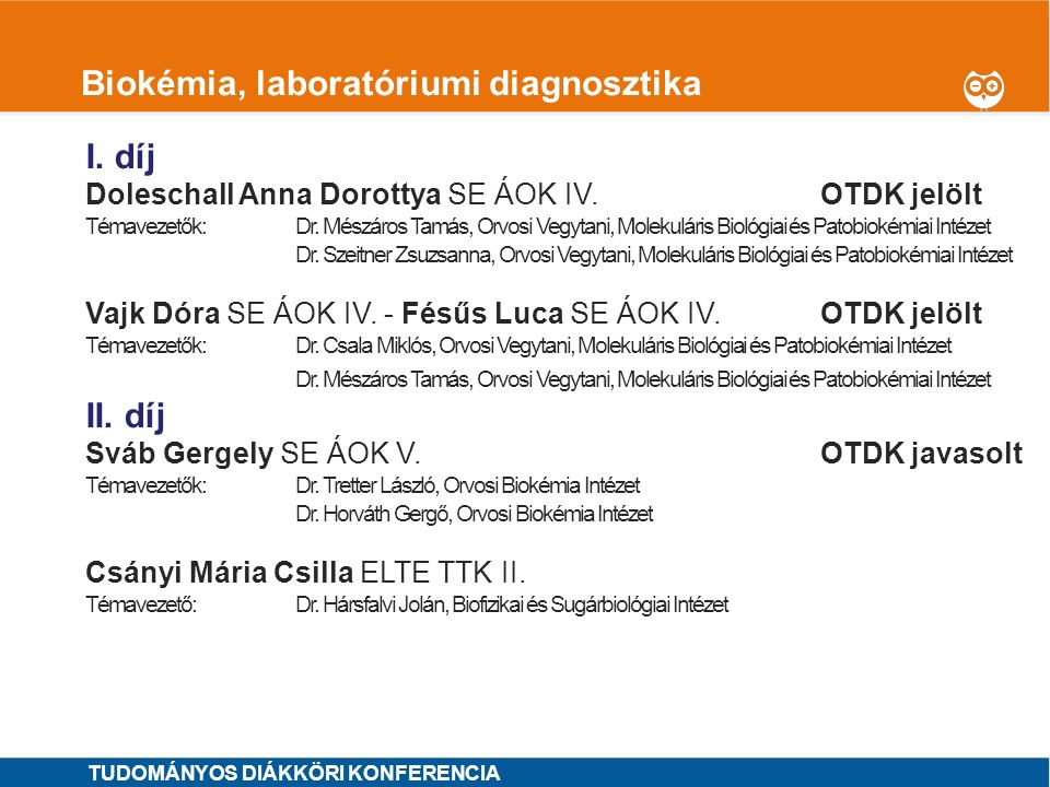 1 Biokémia, laboratóriumi diagnosztika I. díj Doleschall Anna Dorottya SE ÁOK IV. OTDK jelölt Témavezetők: Dr. Mészáros Tamás, Orvosi Vegytani, Moleku
