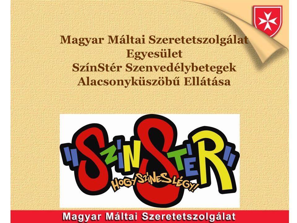 Magyar Máltai Szeretetszolgálat Egyesület SzínStér Szenvedélybetegek Alacsonyküszöbű Ellátása