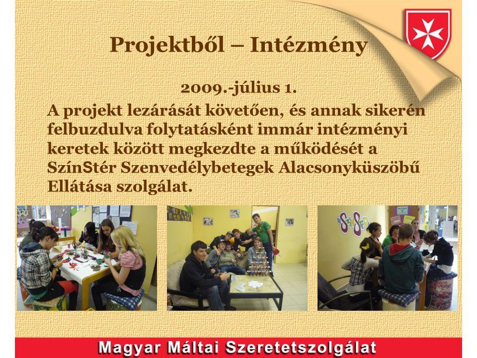 Projektből – Intézmény 2009.-július 1.