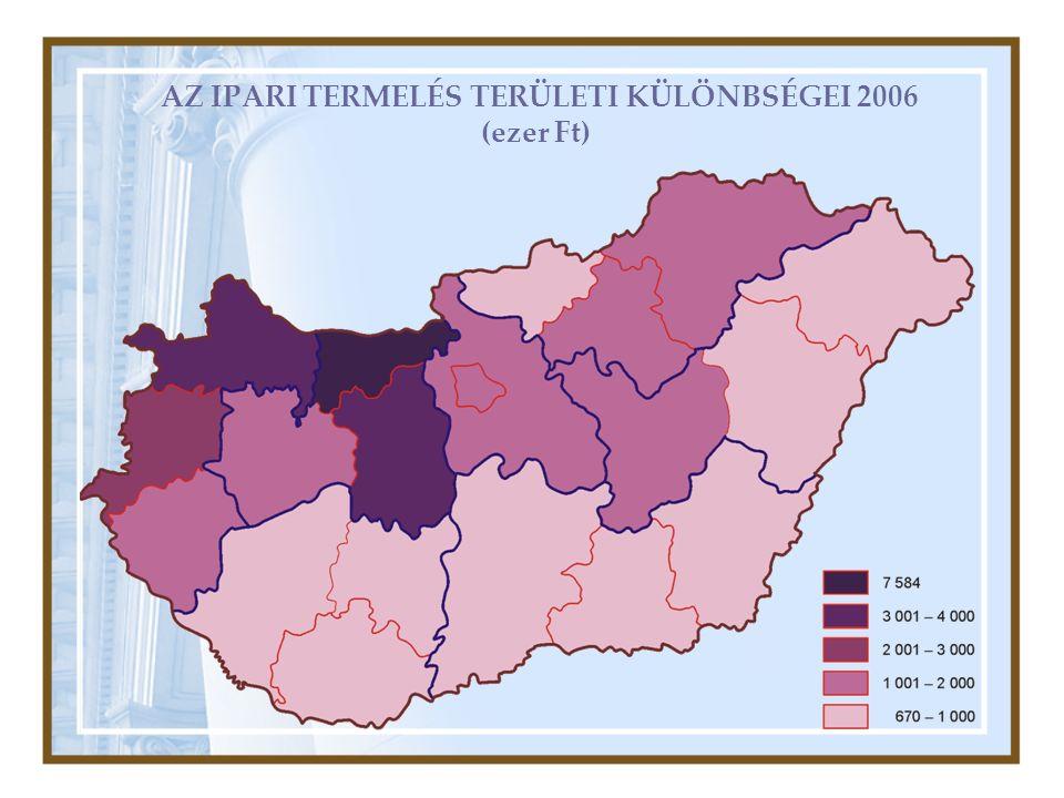 AZ IPARI TERMELÉS TERÜLETI KÜLÖNBSÉGEI 2006 (ezer Ft)