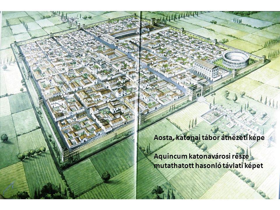 Aosta, katonai tábor átnézeti képe Aquincum katonavárosi része mutathatott hasonló távlati képet