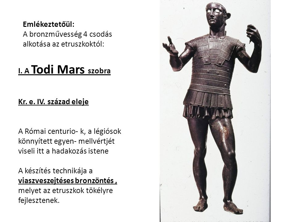 I. A Todi Mars szobra Kr. e. IV.