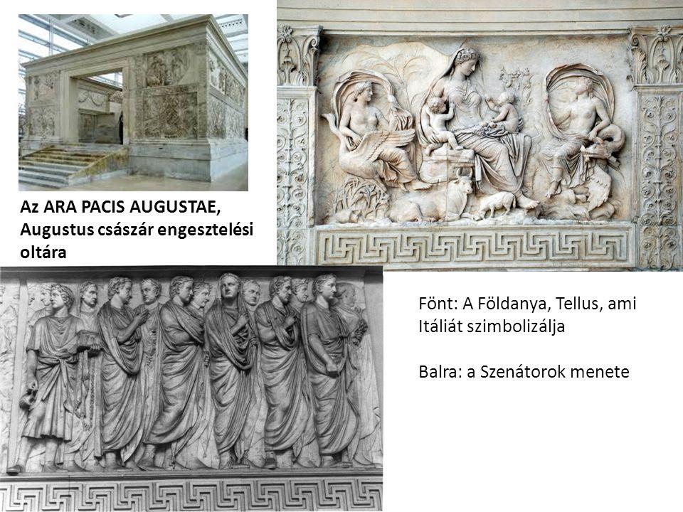 Az ARA PACIS AUGUSTAE, Augustus császár engesztelési oltára Fönt: A Földanya, Tellus, ami Itáliát szimbolizálja Balra: a Szenátorok menete