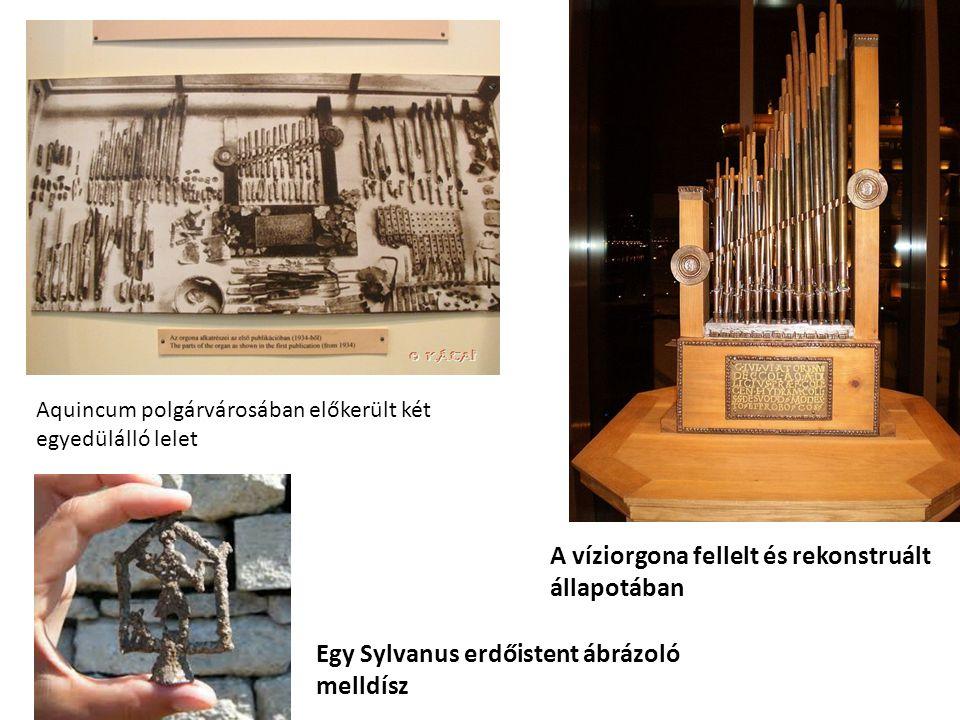 Aquincum polgárvárosában előkerült két egyedülálló lelet A víziorgona fellelt és rekonstruált állapotában Egy Sylvanus erdőistent ábrázoló melldísz