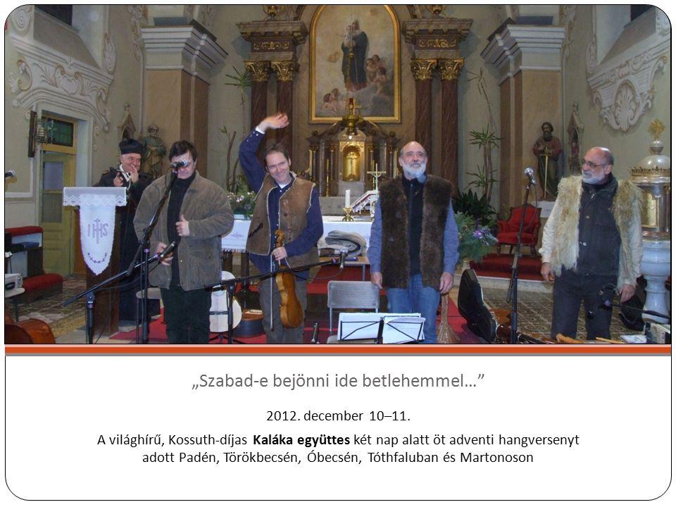 """""""Szabad-e bejönni ide betlehemmel… 2012. december 10–11."""