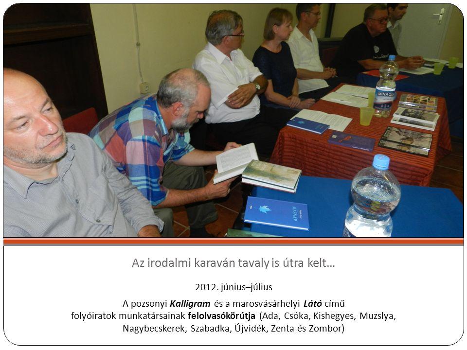 Az irodalmi karaván tavaly is útra kelt… 2012.