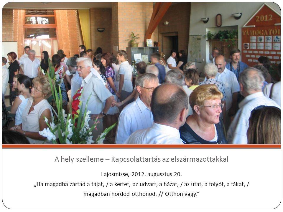 A hely szelleme – Kapcsolattartás az elszármazottakkal Lajosmizse, 2012.