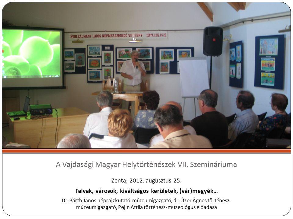 A Vajdasági Magyar Helytörténészek VII. Szemináriuma Zenta, 2012.