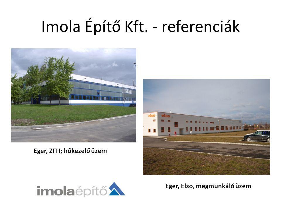 Imola Építő Kft. - referenciák Eger, ZFH; hőkezelő üzem Eger, Elso, megmunkáló üzem