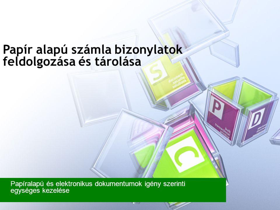 Papír alapú számla bizonylatok feldolgozása és tárolása Papíralapú és elektronikus dokumentumok igény szerinti egységes kezelése