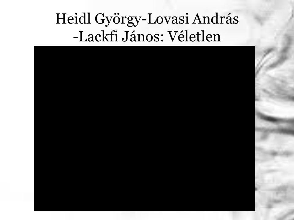 Heidl György-Lovasi András -Lackfi János: Véletlen