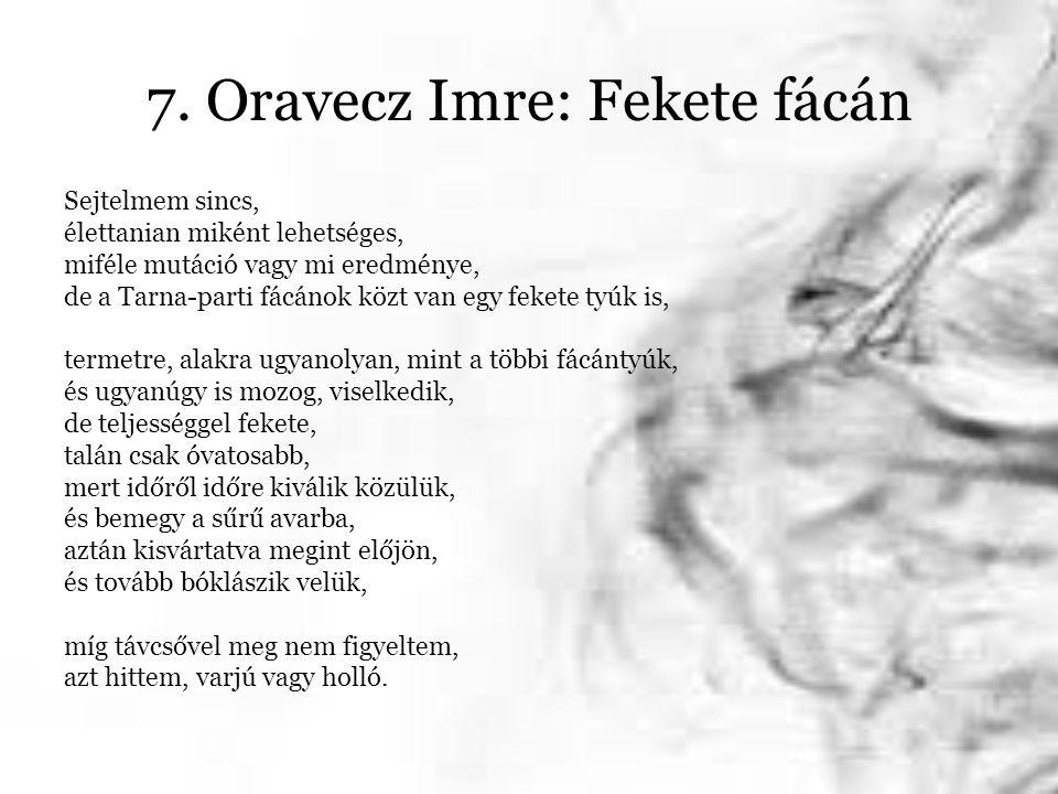 7. Oravecz Imre: Fekete fácán Sejtelmem sincs, élettanian miként lehetséges, miféle mutáció vagy mi eredménye, de a Tarna-parti fácánok közt van egy f