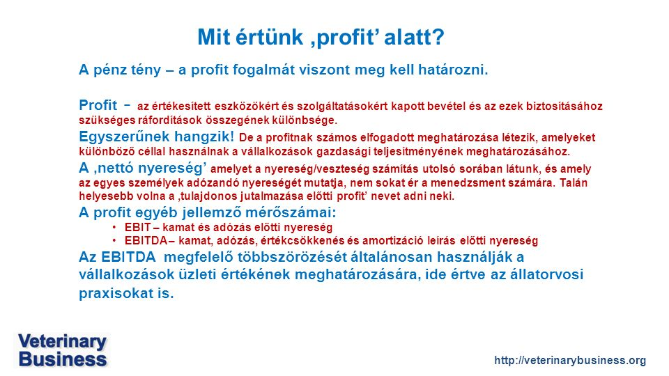 http://veterinarybusiness.org Mit értünk 'profit' alatt.