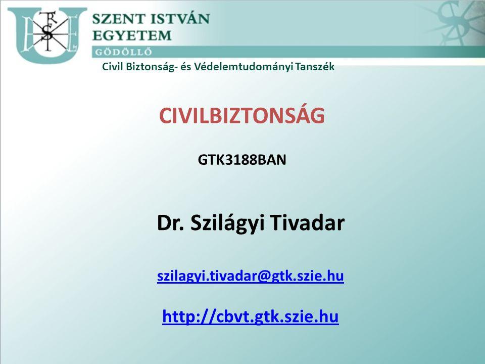 Civil Biztonság- és Védelemtudományi Tanszék CIVILBIZTONSÁG GTK3188BAN Dr.