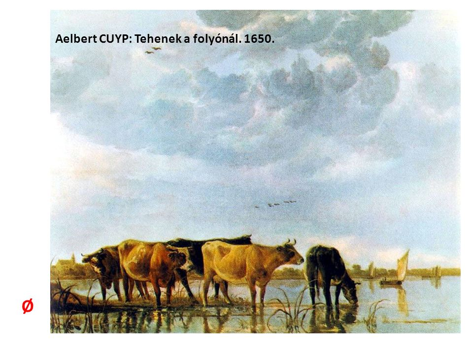 Aelbert CUYP: Tehenek a folyónál. 1650. Ø