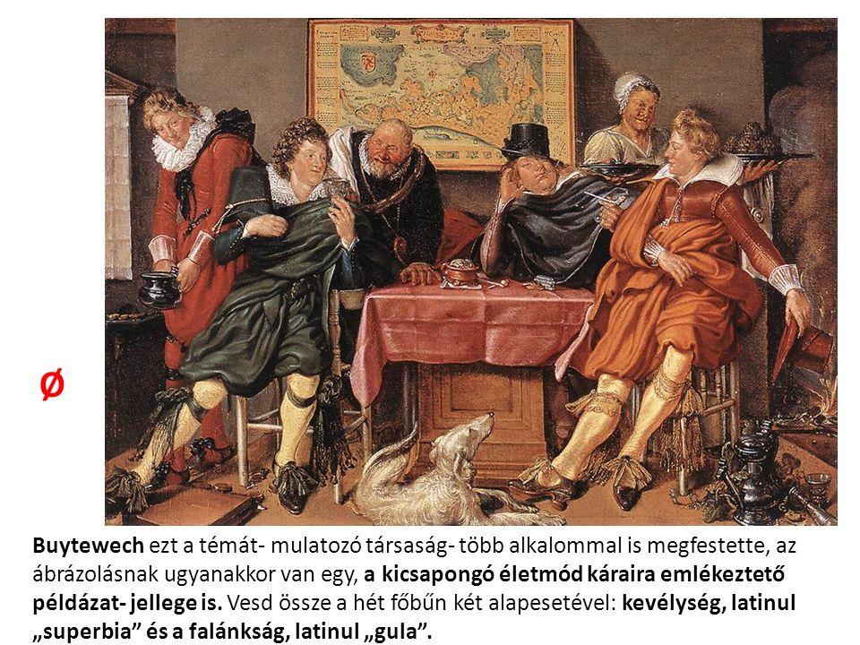 Buytewech ezt a témát- mulatozó társaság- több alkalommal is megfestette, az ábrázolásnak ugyanakkor van egy, a kicsapongó életmód káraira emlékeztető példázat- jellege is.