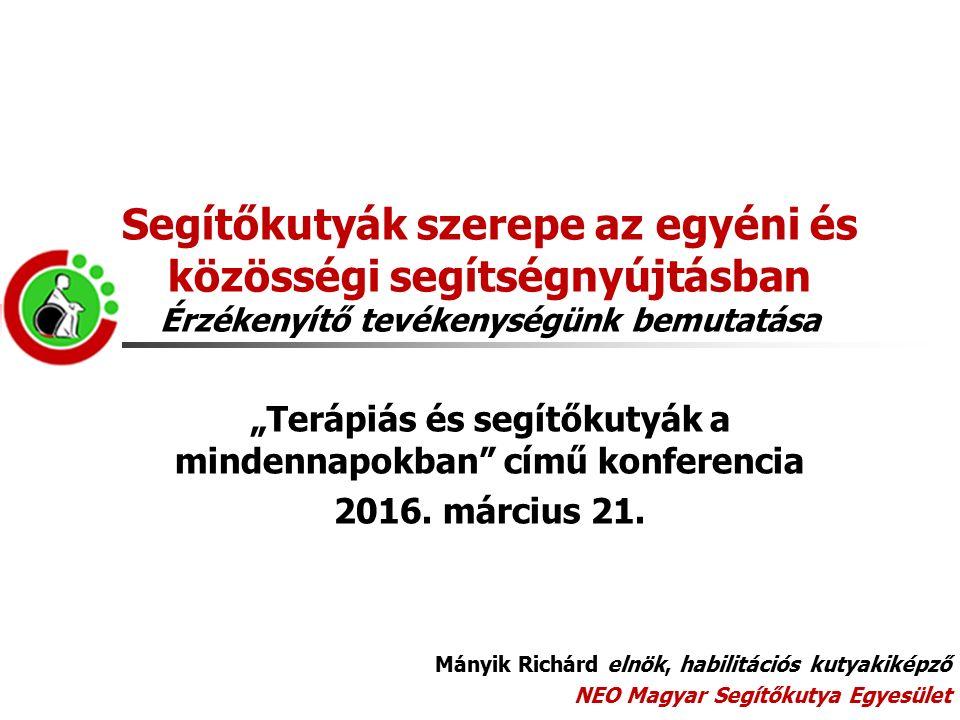 Köszönöm a figyelmet! Email: manyikrichard@segitokutya.net NEO Magyar Segítőkutya Egyesület