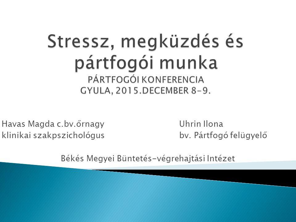 Havas Magda c.bv.őrnagyUhrin Ilona klinikai szakpszichológusbv.
