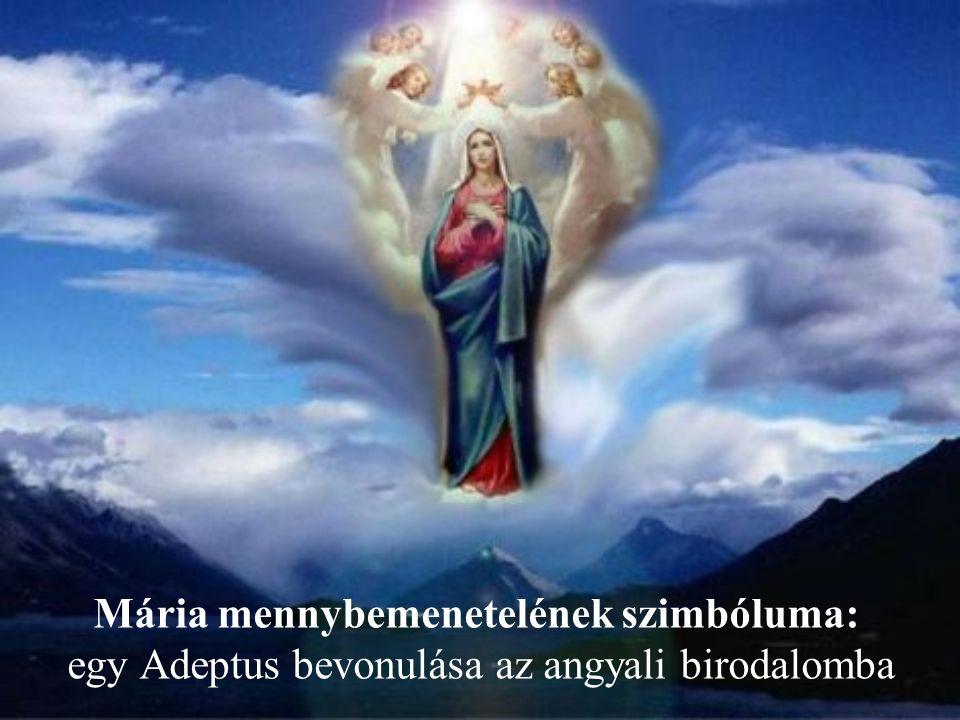 Mária mennybemenetelének szimbóluma: egy Adeptus bevonulása az angyali birodalomba